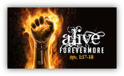 Alive Forevermore! - Easter 2013