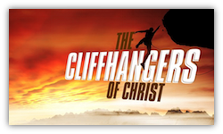 The Cliffhangers of Christ