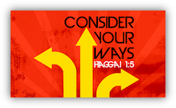 Haggai - Consider Your Ways