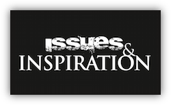 Issues & Inspiration