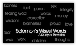 Solomon's Wisest Words
