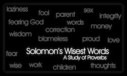 Solomon's Wisest Words