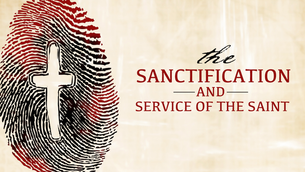 The Sanctification and Service of the Saint