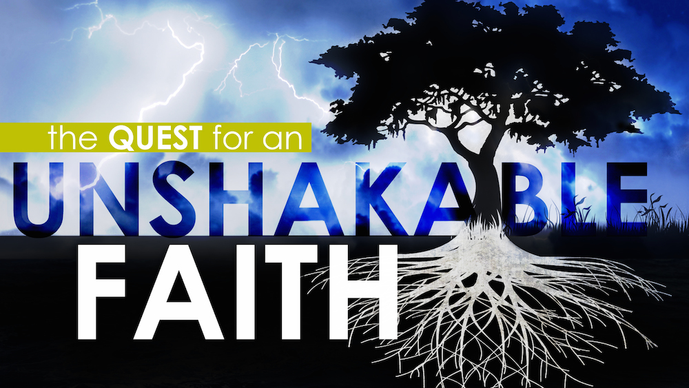 The Quest for an Unshakable Faith