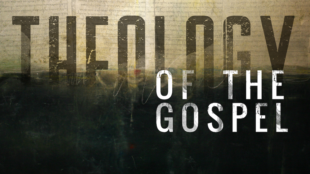 Theology of the Gospel